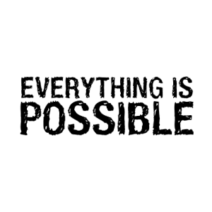 Everyhing is possible